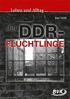 Leben und Alltag... der DDR-Flüchtlinge von Ines Veith (2015, Kopiervorlagen)