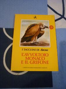 L' AVVOLTOIO MONACO E IL GRIFONE I TACCUINI DI AIRONE 33