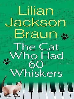 Braun, Lilian Jackson, The Cat Who Had 60 Whiskers (Basic), Very Good Book