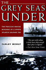 Grey Seas Under: The Perilous Rescue Mission of a N.A. Salvage Tug by Farley Mowat (Paperback)