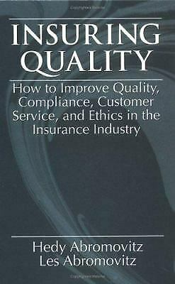 Insuring Quality : Bringing Quality to the Insurance Industry Hedy Abromovitz