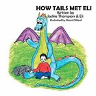 How Tails Met Eli by Jackie Thompson (Paperback / softback, 2014)