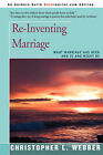 Re-Inventing Marriage: What Marriage Has Been and Is and Might Be by Christopher L Webber (Paperback / softback, 2007)