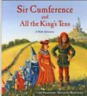 Sir Cumference and All the King's Tens by Cindy Neuschwander (2009, Paperback)
