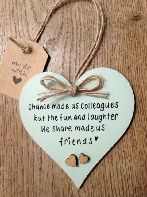 Chance Made Us Colleagues//Friends Heart Gift Keepsake Wood Sign S71