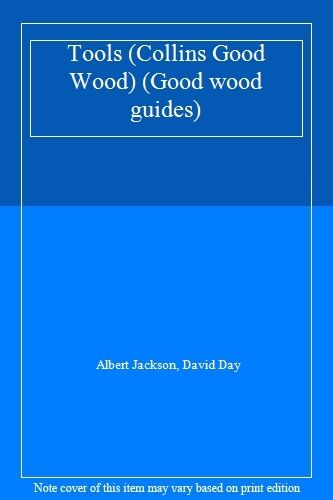Collins Good Wood - Tools (Good wood guides) By Albert Jackson, David Day
