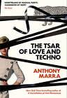The Tsar of Love and Techno by Anthony Marra (Hardback, 2016)