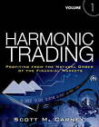 Harmonic Trading: Profiting from the Natural Order of the Financial Markets: Volume 1 by Scott M. Carney (Paperback, 2010)