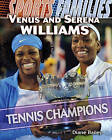 Venus and Serena Williams: Tennis Champions by Diane Bailey (Hardback, 2010)