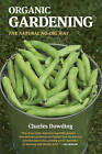 Organic Gardening: The Natural No-Dig Way by Charles Dowding (Paperback, 2010)