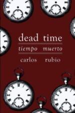 Dead Time / Tiempo Muerto by Carlos Rubio (2003, Paperback)