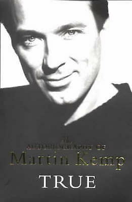 True: An Autobiography: The Autobiography of Martin Kemp by Martin Kemp, Accepta