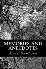 Memories and Anecdotes by Kate Sanborn (Paperback / softback, 2013)