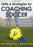 Skills And Strategies For Coaching Soccer - 2nd Edition By Alan Hargreaves, (pap on sale