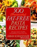 500 (Practically) Fat Free Pasta Recipes Schlesinger, sarah Hardcover