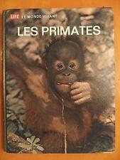 Les primates. Le monde vivant par Sarel Eimerl & Irven De Vore. Collec Time-Life