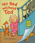 No Bed without Ted by Nicola Smee (Board book, 2007)