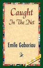 Caught in the Net by Emile Gaboriau (Hardback, 2007)