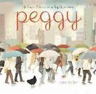 Peggy: A Brave Chicken on a Big Adventure by Anna Walker (Hardback, 2014)