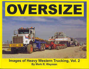 Oversize Images of Heavy Western Trucking Vol. 2 by Mark R. Wayman