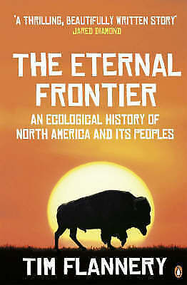 The Eternal Frontier: An Ecological History of North America and Its Peoples, Fl