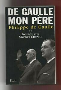 Charles de Gaulle Mon Père - Philippede Gaulle - Entrevistas Con Michel Tauriac