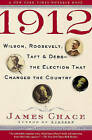 1912: Wilson, Roosevelt, Taft & Debs--The Election That Changed the Country by Henry Luce Professor in Free Inquiry and Expression James Chace (Paperback / softback)