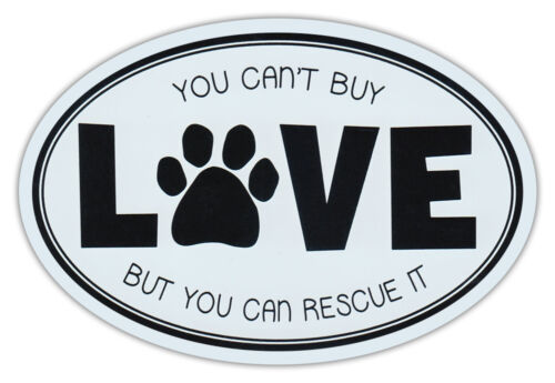 Can/'t Buy Love But Can Rescue It Rescue Dogs Sticker Oval Car Magnet