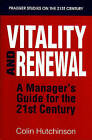Vitality and Renewal: A Manager's Guide for the 21st Century by Colin Hutchinson (Paperback, 1995)