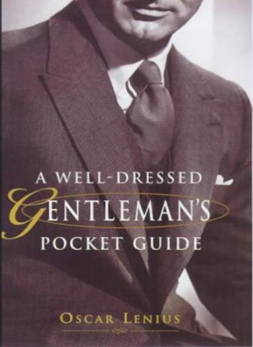 1 of 1 - A Well-dressed Gentleman's Pocket Guide,Oscar Lenius- 9781853752766