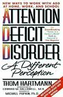 Attention Deficit Disorder : A Different Perception by Thom Hartmann (1997, Paperback, Revised)