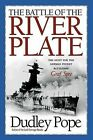 The Battle of the River Plate: The Hunt for the German Pocket Battleship Graf Spee by Dudley Pope (Hardback, 2005)