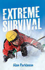Read On - Extreme Survival by Alan Parkinson (Paperback, 2014)