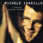 L'Amore Vuole L'Amore by Michele Zarrillo (Singer) (CD, Oct-1997, Sony BMG)