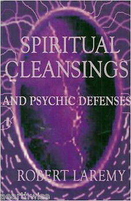 Spiritual Cleansings and Psychic Defenses by Robert Laremy - Wicca Witch Pagan