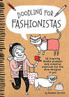 Doodling for Fashionistas: 50 Inspiring Doodle Prompts and Creative Exercises for the Diva Designer in You by Gemma Correll (Paperback, 2015)