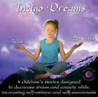 Indigo Dreams: 4 Children's Stories Designed to Decrease Stress and Anxiety While Increasing Self-Esteem and Self-Awareness by Lori Lite (Mixed media product, 2004)