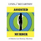 Assisted Murder a Dakota Lee Ramsay Mystery 9780595859214 by Lynn McCartney
