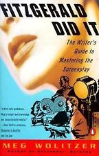 Fitzgerald Did It: The Writer's Guide to Mastering the Screenplay (Pen-ExLibrary