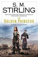 Change: The Golden Princess by S. M. Stirling (2014, Hardcover)