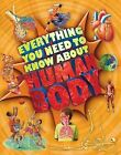 Everything You Need to Know about the Human Body by Patricia Macnair (Hardback, 2011)