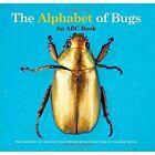 The Alphabet of Bugs: An ABC Book by Valerie Gates (Hardback, 2015)