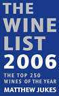 The Wine List 2006: 2006 by Matthew Jukes (Paperback, 2005)