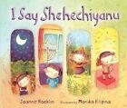 I Say Shehechiyanu by Joanne Rocklin (Paperback, 2015)