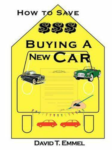 How to Save $$$ Buying a New Car by David T. Emmel (2001, Paperback)