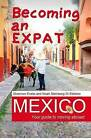 Becoming an Expat Mexico: Your Guide to Moving Abroad by Shannon Enete, Noah Steinberg-Di Stefano (Paperback / softback, 2014)