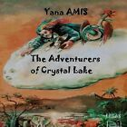 The Adventurers of Crystal Lake by Yana Amis (Paperback / softback, 2015)