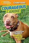 Courageous Canine!: And More True Stories of Amazing Animal Heroes by Kelly Milner Halls (Hardback, 2013)