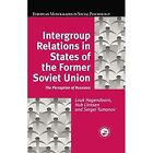 Intergroup Relations in States of the Former Soviet Union: The Perception of Russians by Taylor & Francis Ltd (Paperback, 2016)