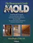 The Homeowner's Guide to Mold by Michael A. Pugliese (Paperback, 2006)